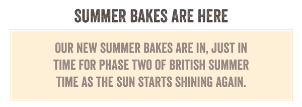 Our new summer bakes are in, just in time for phase two of British Summer Time